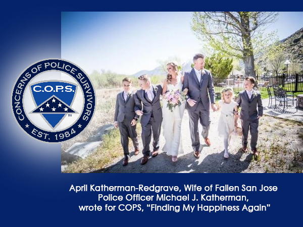 """April Katherman-Redgrave, Wife of Fallen San Jose Police Officer Michael J. Katherman, wrote for COPS, """"Finding My Happiness Again"""""""