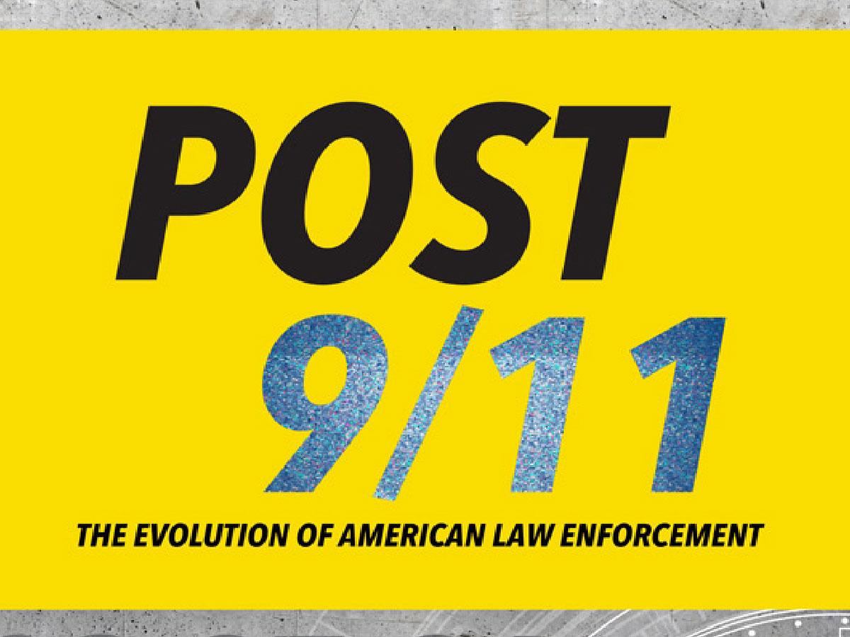 Post 9/11: The Evolution of American Law Enforcement Exhibit Opening Just Ahead of 20th Anniversary of 9/11
